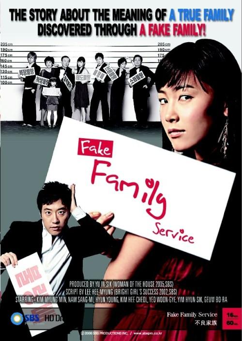 Bad Family,Fake Family Service,2006,Kim Myeong Min,Nam Sang Mi,Park Jin Woo,Hyeon Yeong,Kim Hee Cheol,Korece,Güney Kore,Dizi,16 Bölüm,Fake Family Service,Matrak Aile,